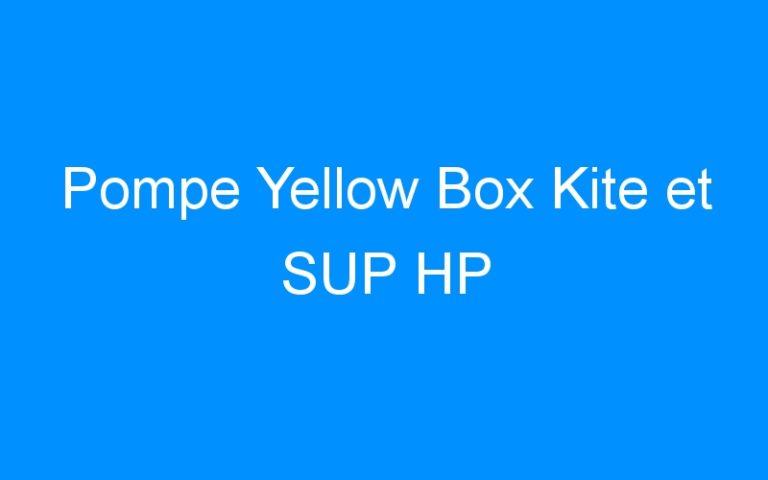 Pompe Yellow Box Kite et SUP HP