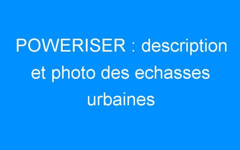 POWERISER : description et photo des echasses urbaines