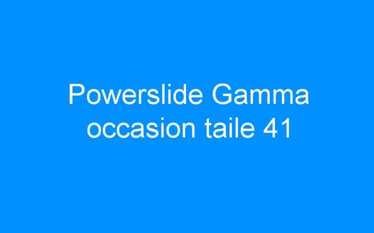 Powerslide Gamma occasion taile 41