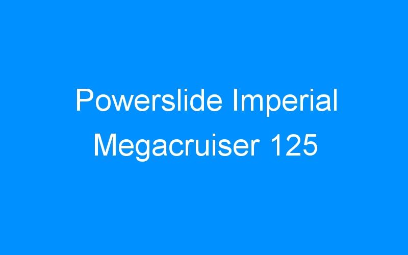 Powerslide Imperial Megacruiser 125