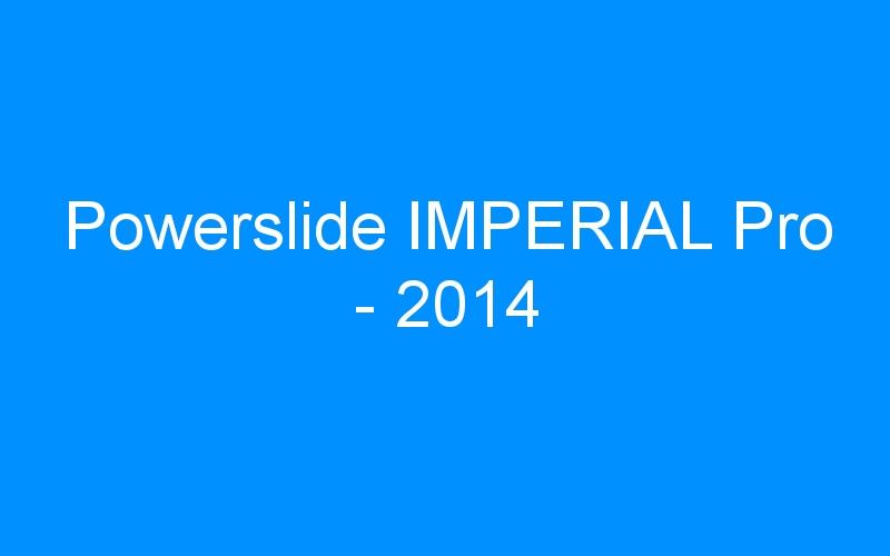 Powerslide IMPERIAL Pro – 2014