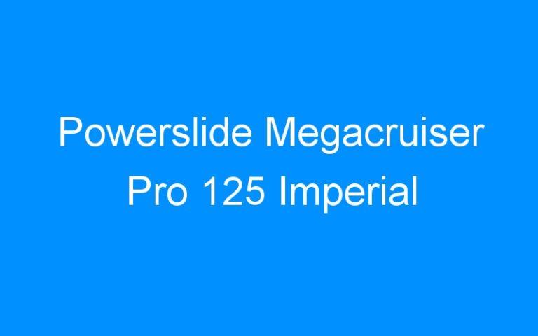 Powerslide Megacruiser Pro 125 Imperial