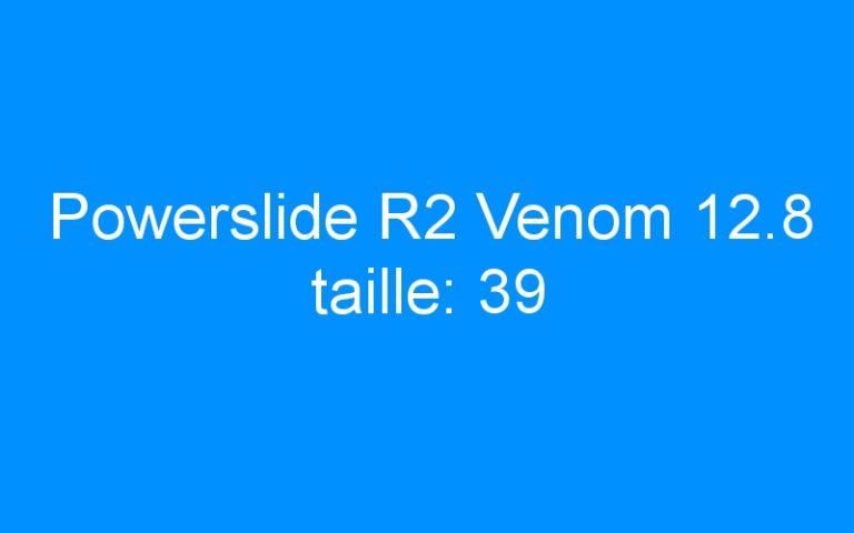Powerslide R2 Venom 12.8 taille: 39