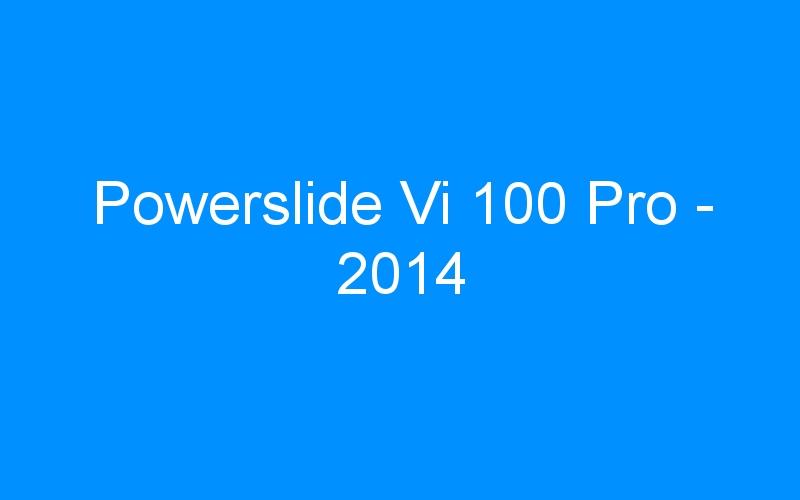Powerslide Vi 100 Pro – 2014