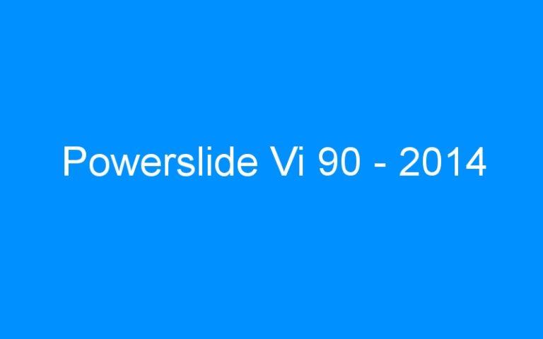 Powerslide Vi 90 – 2014