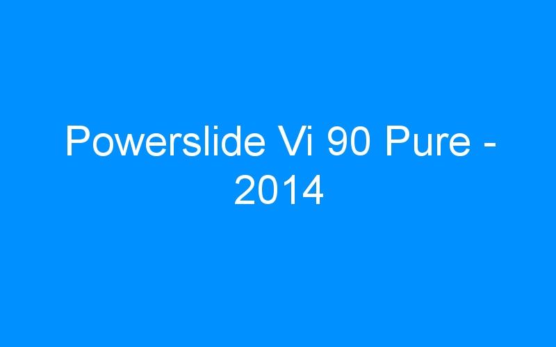 Powerslide Vi 90 Pure – 2014