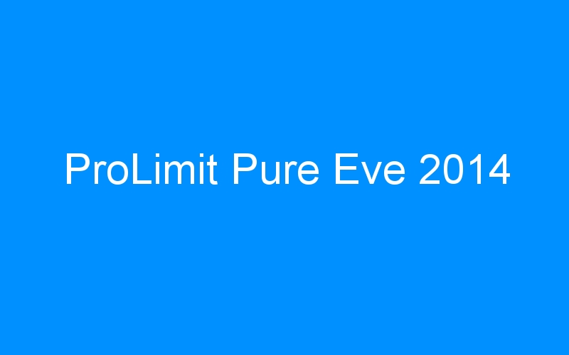 ProLimit Pure Eve 2014