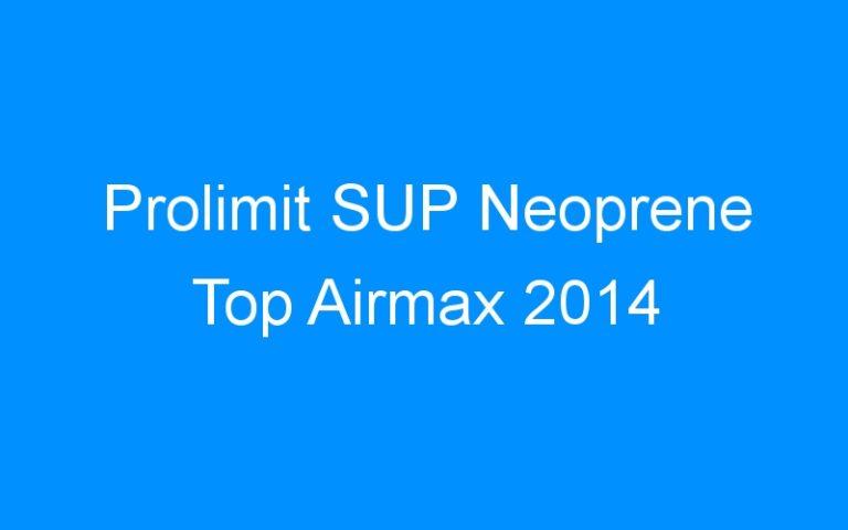 Prolimit SUP Neoprene Top Airmax 2014
