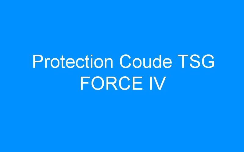Protection Coude TSG FORCE IV