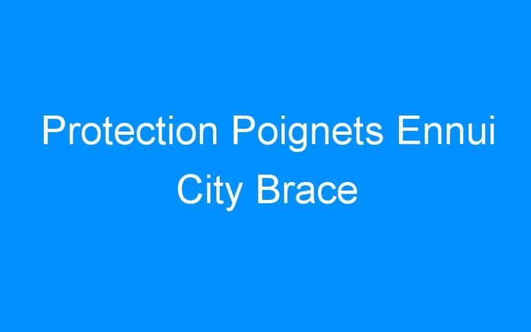 Protection Poignets Ennui City Brace