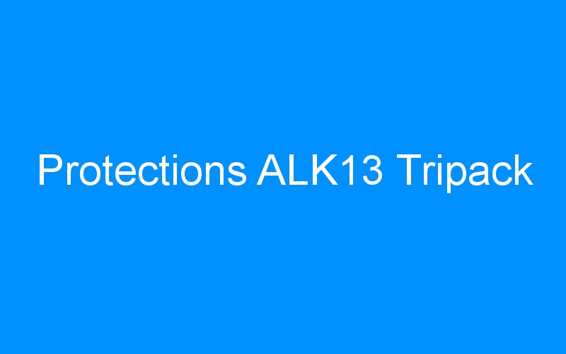 Protections ALK13 Tripack