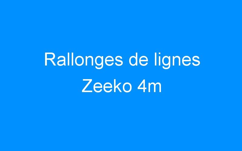Rallonges de lignes Zeeko 4m