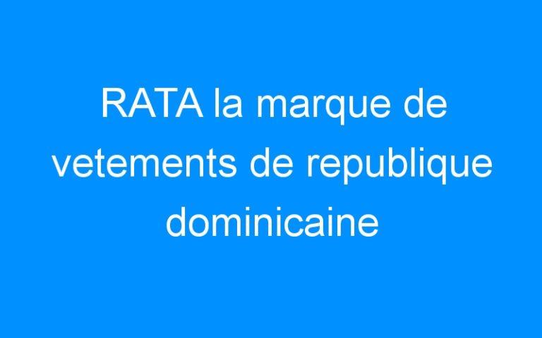 RATA la marque de vetements de republique dominicaine