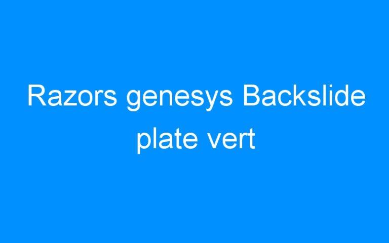 Razors genesys Backslide plate vert