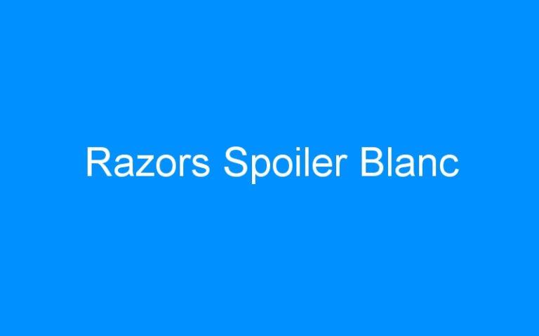 Razors Spoiler Blanc