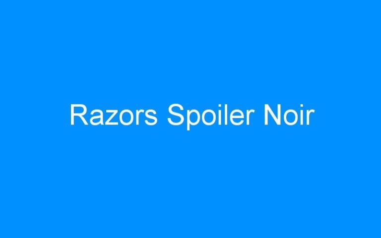 Razors Spoiler Noir