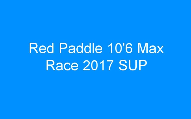 Red Paddle 10'6 Max Race 2017 SUP