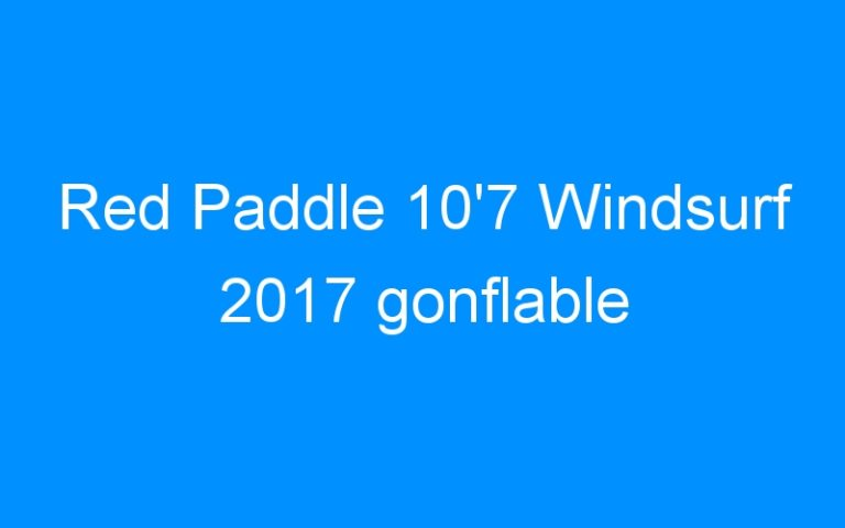 Red Paddle 10'7 Windsurf 2017 gonflable