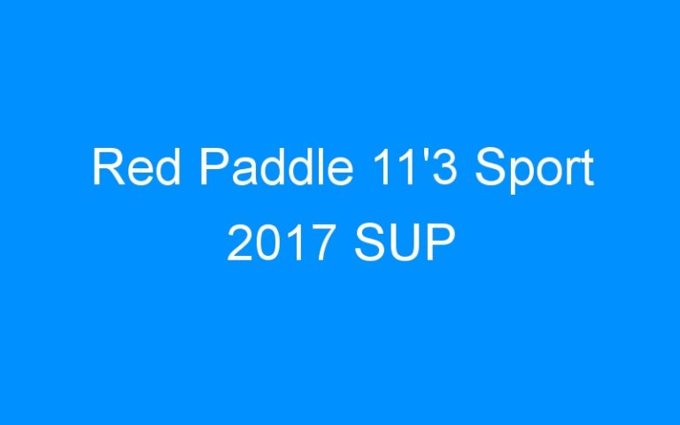 Red Paddle 11'3 Sport 2017 SUP