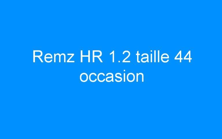 Remz HR 1.2 taille 44 occasion