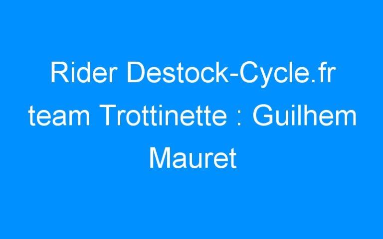 Rider Destock-Cycle.fr team Trottinette : Guilhem Mauret