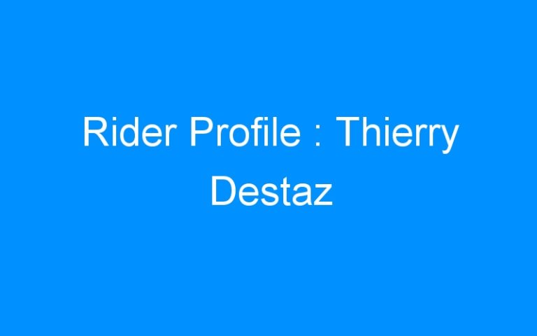 Rider Profile : Thierry Destaz