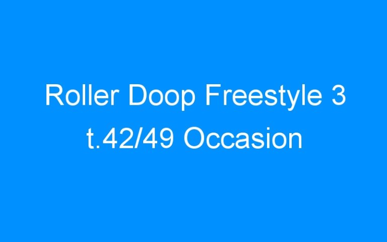 Roller Doop Freestyle 3 t.42/49 Occasion