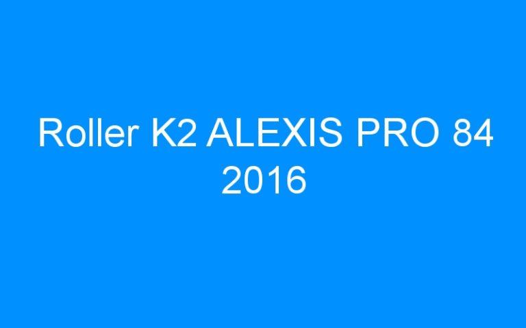 Roller K2 ALEXIS PRO 84 2016