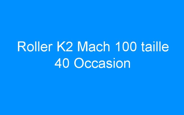 Roller K2 Mach 100 taille 40 Occasion