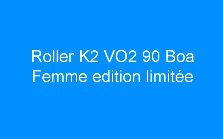 Roller K2 VO2 90 Boa Femme edition limitée