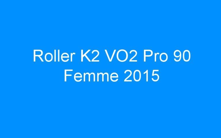 Roller K2 VO2 Pro 90 Femme 2015