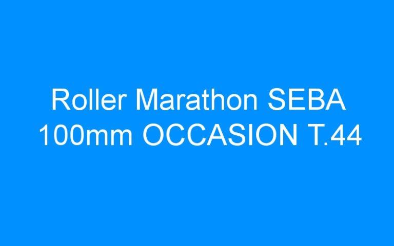 Roller Marathon SEBA 100mm OCCASION T.44