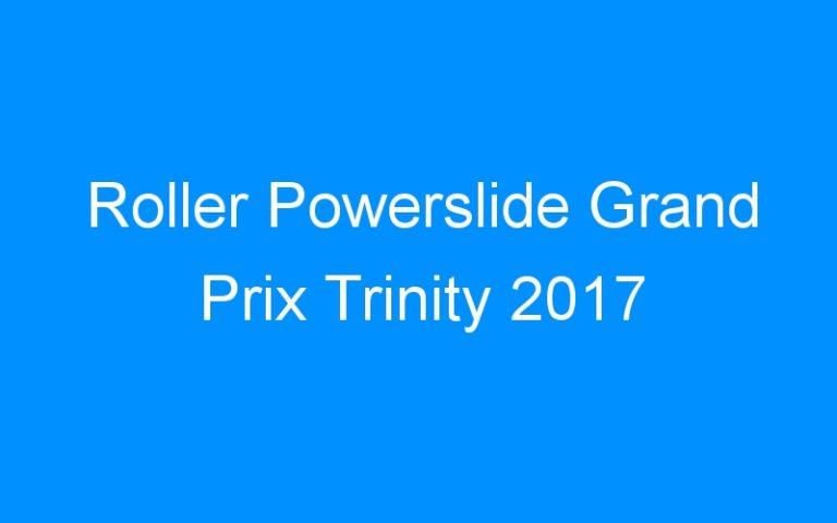 Roller Powerslide Grand Prix Trinity 2017