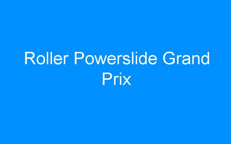 Roller Powerslide Grand Prix