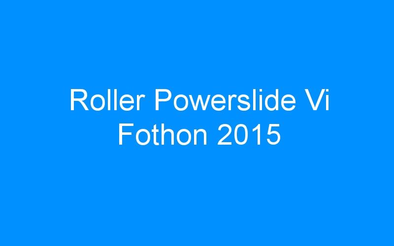 Roller Powerslide Vi Fothon 2015