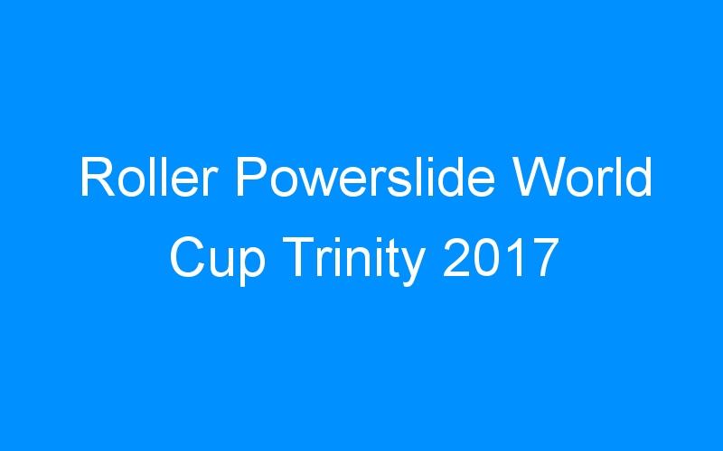 Roller Powerslide World Cup Trinity 2017