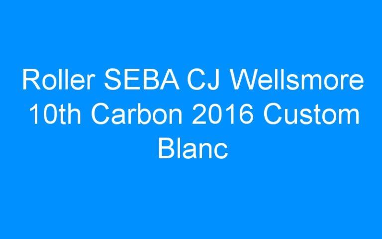 Roller SEBA CJ Wellsmore 10th Carbon 2016 Custom Blanc