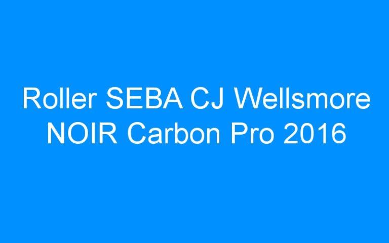 Roller SEBA CJ Wellsmore NOIR Carbon Pro 2016