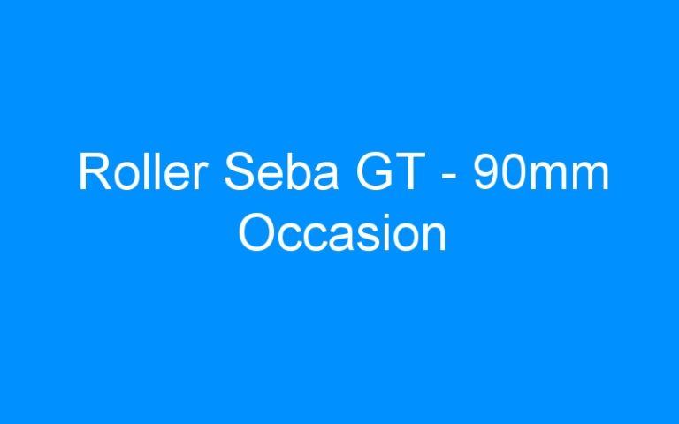 Roller Seba GT – 90mm Occasion