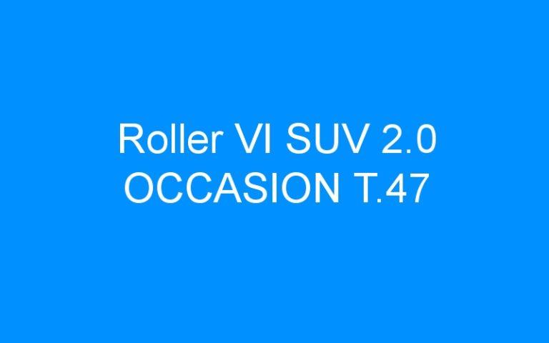 Roller VI SUV 2.0 OCCASION T.47