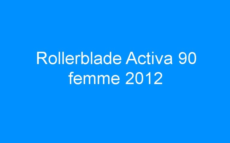 Rollerblade Activa 90 femme 2012