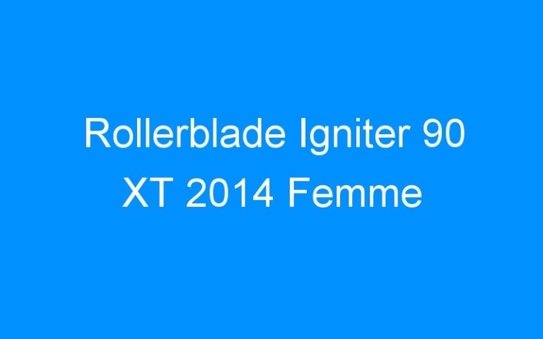 Rollerblade Igniter 90 XT 2014 Femme