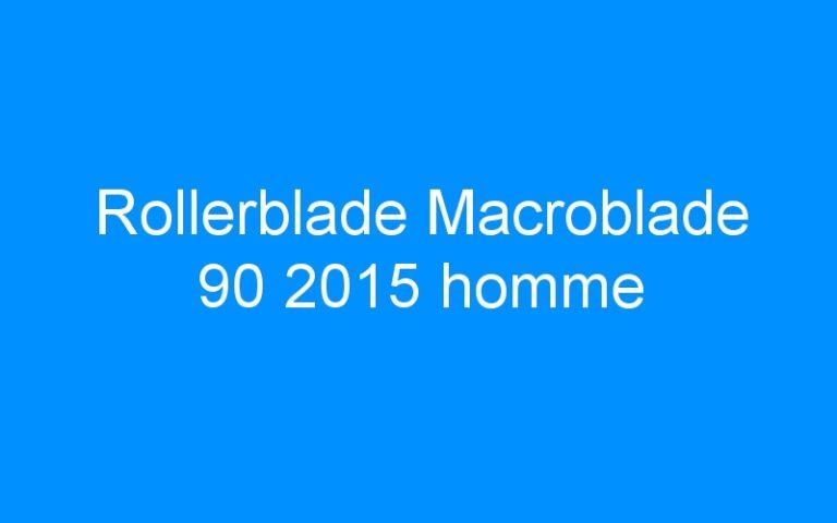 Rollerblade Macroblade 90 2015 homme