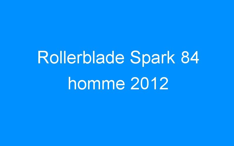 Rollerblade Spark 84 homme 2012