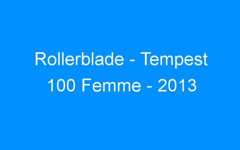 Rollerblade – Tempest 100 Femme – 2013