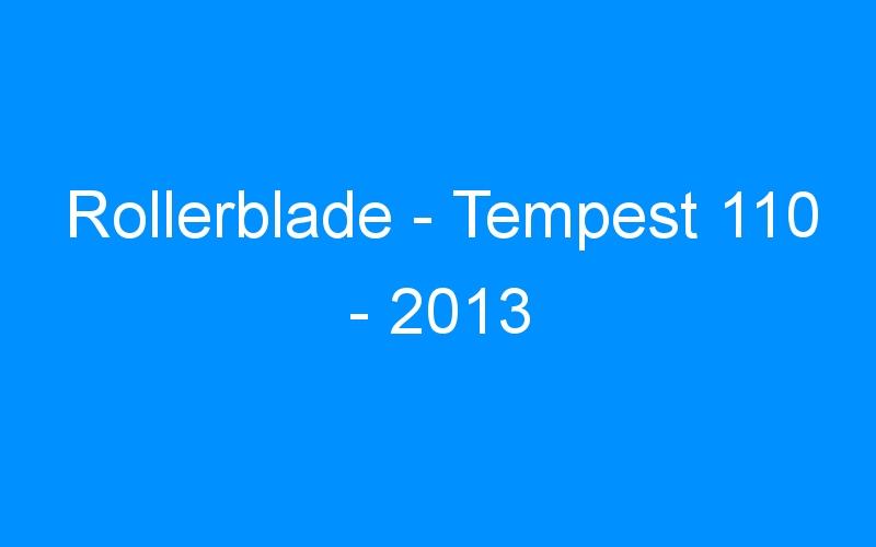 Rollerblade – Tempest 110 – 2013
