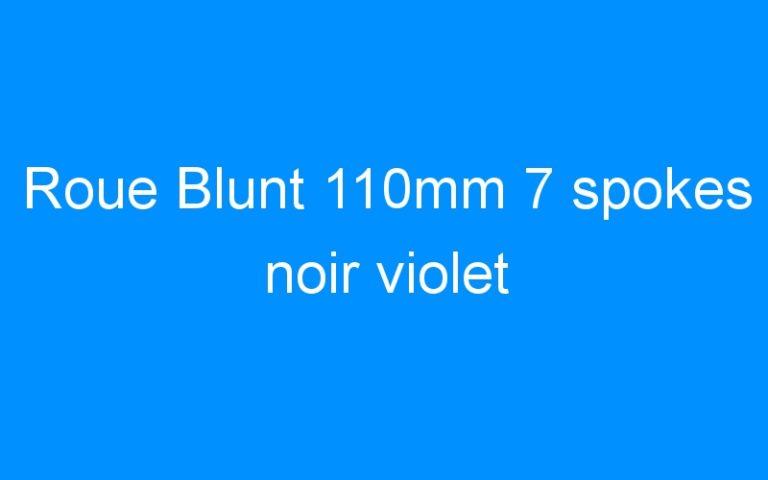 Roue Blunt 110mm 7 spokes noir violet