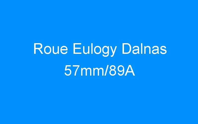 Roue Eulogy Dalnas 57mm/89A