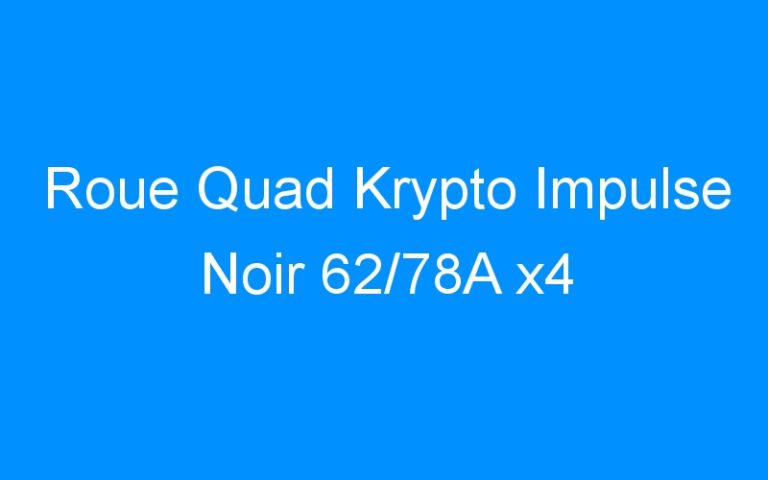 Roue Quad Krypto Impulse Noir 62/78A x4