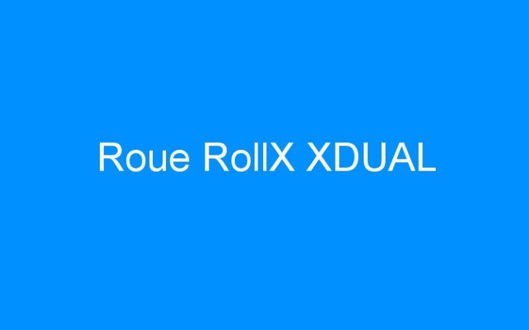 Roue RollX XDUAL